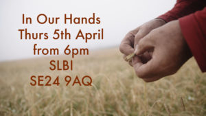 In Our Hands – Film screening with Incredible Edible Lambeth & Brockwell Park Community Greenhouses